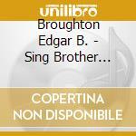 Sing brother sing cd musicale di Broughton edgar band