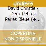 Deux petites perles bleue - cd musicale di David christie + 4 bt