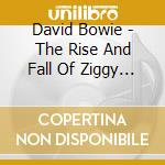 David Bowie - The Rise And Fall Of Ziggy Stardust cd musicale di David Bowie