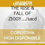 THE RISE & FALL OF ZIGGY.../sacd cd musicale di BOWIE DAVID
