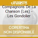 Gondolier + 10 bt - cd musicale di Les compagnons de la chanson