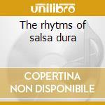 The rhytms of salsa dura cd musicale di J.bosch/e.palmieri/m
