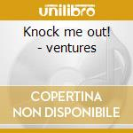 Knock me out! - ventures cd musicale di The ventures + 4 bt