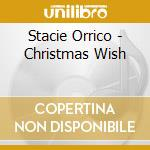 Stacie Orrico - Christmas Wish cd musicale di Stacie Orrico