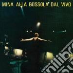 Mina - Mina Alla Bussola Dal Vivo cd musicale di MINA