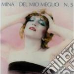 Mina - Del Mio Meglio N.5 cd musicale di MINA
