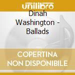 BALLADS cd musicale di WASHINGTON DINAH
