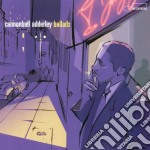 Cannonball Adderley - Ballads cd musicale di CANNONBALL ADDERLEY