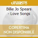 Love songs cd musicale di Spears billie joe