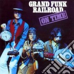 Grand Funk Railroad - On Time cd musicale di GRAND FUNK RAILROAD