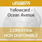 Yellowcard - Ocean Avenue cd musicale di YELLOWCARD