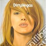 Dirty Vegas - Dirty Vegas cd musicale di DIRTY VEGAS
