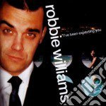 Robbie Williams - I've Been Expecting You cd musicale di Robbie Williams