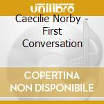 FIRST CONVERSATION cd musicale di NORBY CECILIA