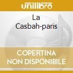 LA CASBAH-PARIS cd musicale di ARTISTI VARI