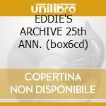 EDDIE'S ARCHIVE 25th ANN. (box6cd) cd musicale di IRON MAIDEN