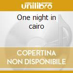 One night in cairo cd musicale