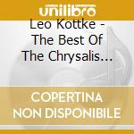 Leo Kottke - The Best Of The Chrysalis Years cd musicale di Leo Kottke