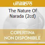 THE NATURE OF NARADA (2CD) cd musicale di ARTISTI VARI