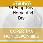 HOME AND DRY (orange) cd musicale di PET SHOP BOYS