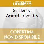 Residents - Animal Lover 05 cd musicale di RESIDENTS