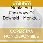 Monks & Choirboys Of Downside  - Canti Gregoriani cd musicale di MONKS & CHOIRBOYS OF