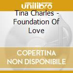 Foundation of love cd musicale di Tina Charles