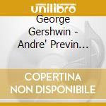 Andre' Previn Plays Gershwin cd musicale di AndrÈ Previn