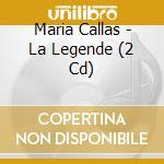 MARIA CALLAS: LA LEGENDE (2CD) cd musicale di CALLAS MARIA