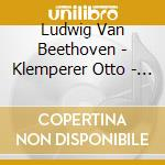 Beethoven - Klemperer Otto - Missa Solemnis cd musicale di Otto Klemperer