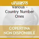 Various - Country Number Ones cd musicale di Artisti Vari