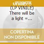 (LP VINILE) There will be a light = hq 180gr. vinyl = lp vinile di Ben Harper
