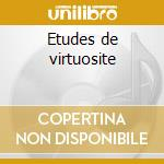 Etudes de virtuosite cd musicale di Liszt