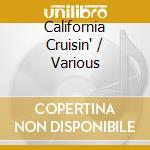 California Cruisin' cd musicale di ARTISTI VARI