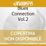 BLUES CONNECTION VOL.2 cd musicale di AA.VV. (BOX 4CD)