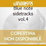 Blue note sidetracks vol.4 cd musicale di Artisti Vari
