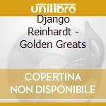 Golden greats cd musicale di Django Reinhardt