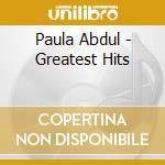 Greatest hits cd musicale di Paula Abdul