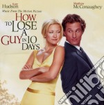 How To Lose A Guy In 10 Days cd musicale di Ost