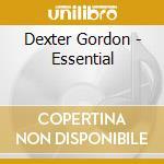 THE ESSENTIAL DEXTER GORDON cd musicale di GORDON DEXTER