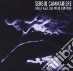 Sergio Cammariere - Dalla Pace Del Mare Lontano cd musicale di Sergio Cammariere