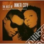 Good life - the best of inner city cd musicale di City Inner