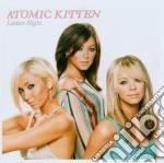 Atomic Kitten - Ladies Night cd musicale di ATOMIC KITTEN