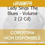 Lady sings the blues vol.2 cd musicale di Artisti Vari