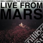 LIVE FROM MARS (2CD) cd musicale di HARPER BEN & THE INNOCENT C.