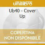 Ub40 - Cover Up cd musicale di UB 40