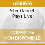 PLAYS LIVE HIGHLIGHTS (REMASTERED) cd musicale di Peter Gabriel