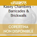 Barricades and brickwell cd musicale di Kasey Chambers
