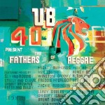 Ub40 - Present The Fathers Of Reggae cd musicale di UB 40 (mixed by Sly & Robbie)