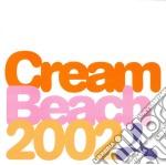 Various - Cream Beach 2002 cd musicale di Artisti Vari